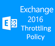 What is Throttling Policy in Exchange 2007/2010/2013/2016